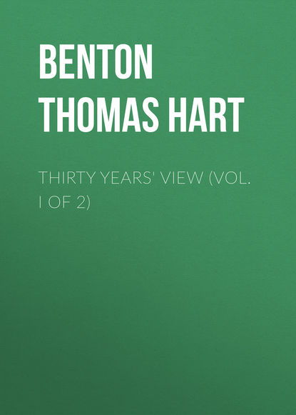 Thirty Years' View (Vol. I of 2)